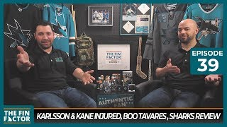 Karlsson & Kane Injured, Tavares Booed, Sharks Review (Ep 39)