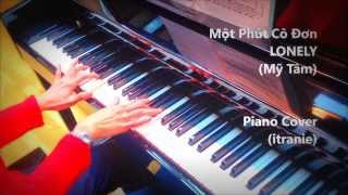 Một Phút Cô Đơn - Lonely (Mỹ Tâm) - Piano Cover