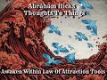 Abraham Hicks~NO ADS Thought downloading,attraction,worthiness.This is personal!