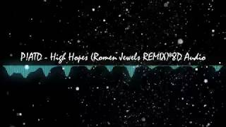 8D P!ATD - High Hopes - 8D AUDIO - Romen Jewels Remix (Panic! At The Disco)