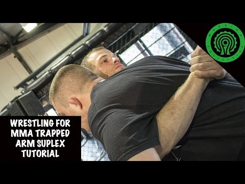 Wrestling for MMA Trapped Arm Suplex Tutorial