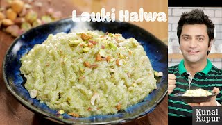 Lauki Halwa | Kunal Kapur Recipes | Indian Dessert Recipes