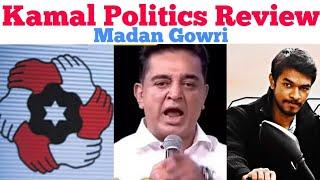 Makkal Needhi Maiam | Review | Kamal Hassan | Tamil | Madan Gowri | MG | Politics