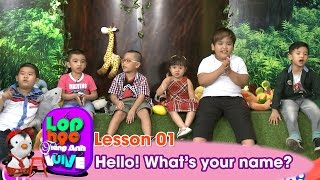 LỚP HỌC TIẾNG ANH VUI VẺ | Tập 1 | Hello! What's your name?