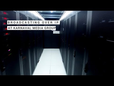 Broadcasting over IP at Karnaval Media Group