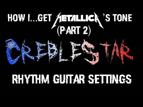 How I... Get Metallica's Tone (Part 2) - Rhythm Guitar Settings