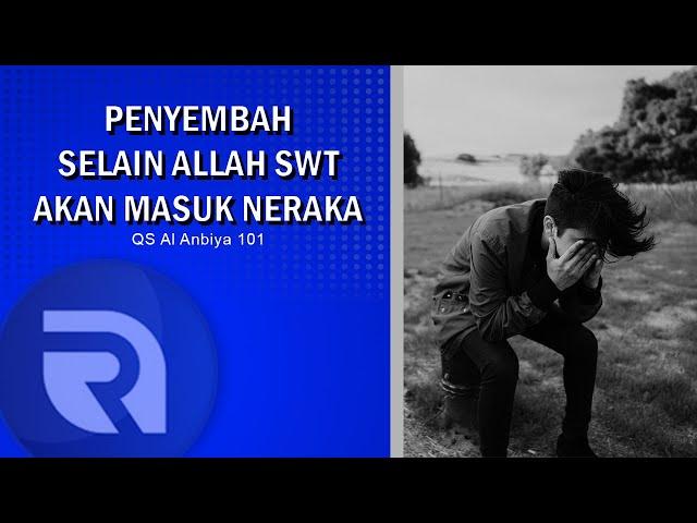 Penyembah Selain Allah SWT akan Masuk Neraka - QS Al Anbiya101 - Ust Dikdik