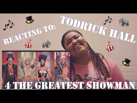 Episode 22: Reacting To - 4 The Greatest Showman by Todrick Hall