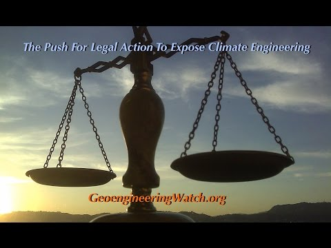 The Push For Legal Action To Expose Climate Engineering / Geoengineering