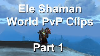 Elemental shaman world pvp clips part 1 [WoW Bfa]