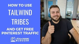 How To Use Tailwind Tribes to Get Pinterest Traffic for Free