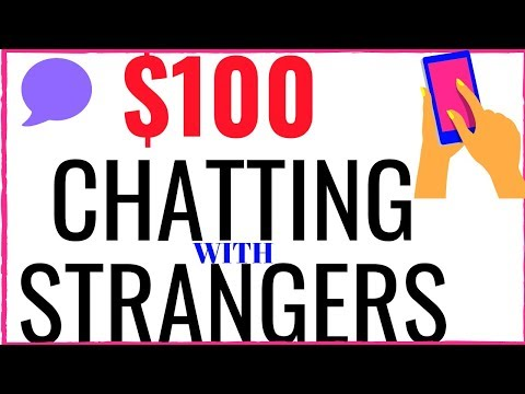 EARN $100 Per Day Chatting With Strangers |Get Paid Via PayPal