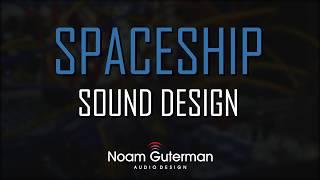 Spaceship Sound Design