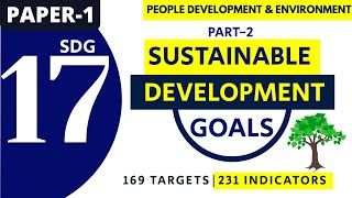 17 SUSTAINABLE DEVELOPMENT GOALS (17 SDG) PART 2|| PEOPLE  DEVELOPMENT & ENVIRONMENT || PAPER 1 2020