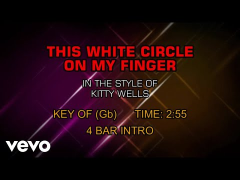 Kitty Wells - The White Circle On My Finger (Karaoke)