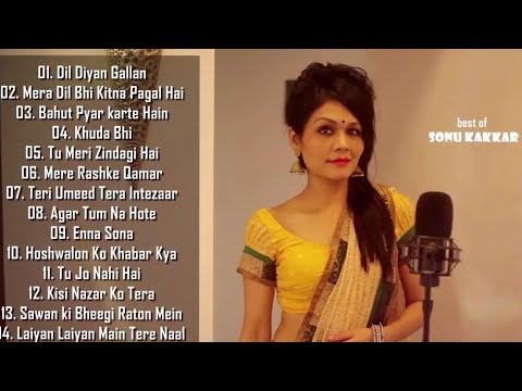 Top 15 Songs Of Sonu Kakkar | Best Of Sonu Kakkar Songs | Latest Bollywood Romantic Songs Jukebox
