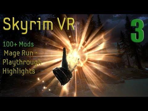 Skyrim VR PC SSx5 & 100+ mods - *3* Play through highlights - Mage Run   (first five uncut)