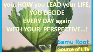 """Samu Root - Life Inspiration Quote Music/Video: """"PERSPECTIVE / PERSPEKTIVE"""" (R)"""