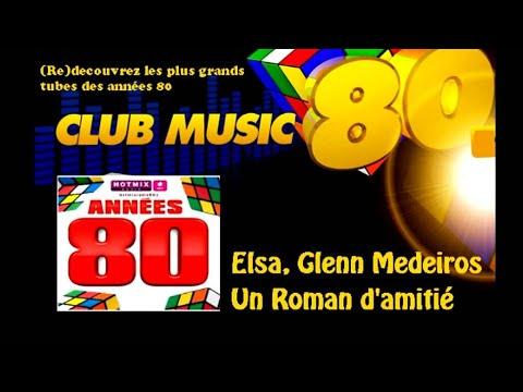 Elsa Glenn Medeiros - Un roman d'amitié - ClubMusic80s