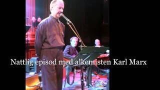 """Kjell Höglund live från radioprogram """"Nattlig episod med alkemisten Karl Marx"""""""