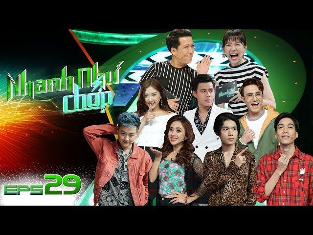 Nhanh Nh? Ch?p   T?p 29 Full HD: Tr??ng Giang-Hari Won Ho?ng Lo?n Vì Dàn Khách M?i Quá Nguy Hi?m