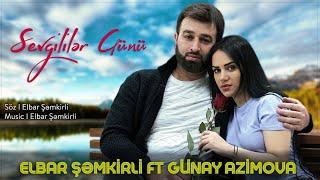 Sevgililer Günü 2021 - Elbar Şemkirli ft Günay Azimova