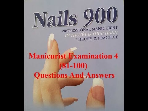 Nails Test, Nail 900 Exams Manicurist Examination 4 (81-100) Questions And Answers