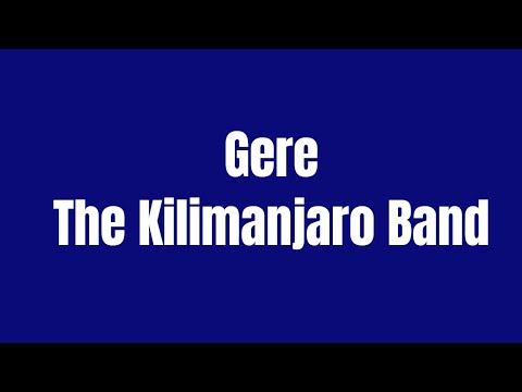 The Kilimanjaro Band - Gere