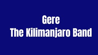 Download The Kilimanjaro Band - Gere MP3 song and Music Video