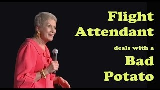 "Jeanne Robertson ""Flight attendant deals with a bad potato"""