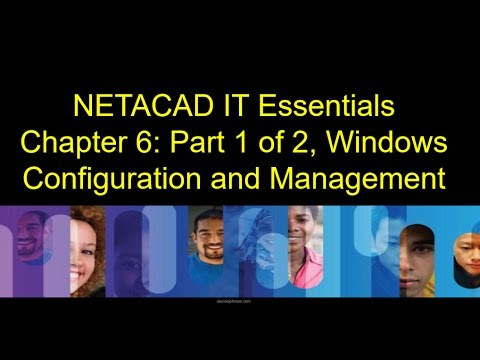 netacad-it-essentials,-chapter-6-part-1-of-2,-windows-configuration-and-management