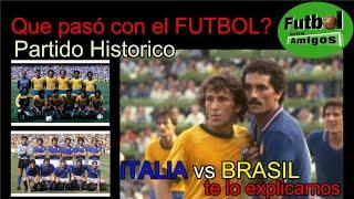 Italia Brasil 1982 Que paso con el Futbol