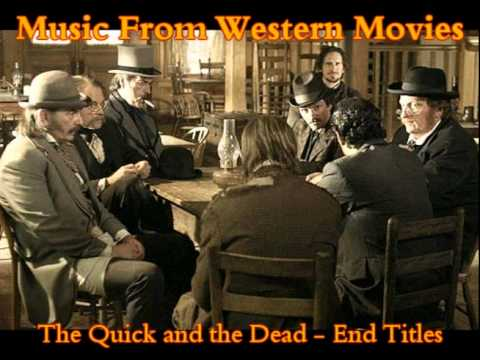 Western Music - The Quick and the Dead - End Titles