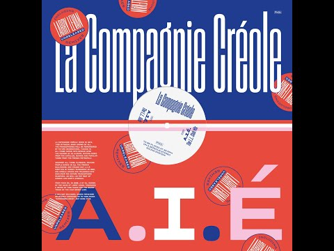 La Compagnie Créole - A.I.É. (The LL Club Mix)