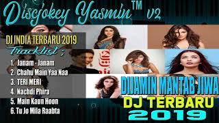 DJ INDIA TERBARU 2019 PALING ENAK SEDUNIA
