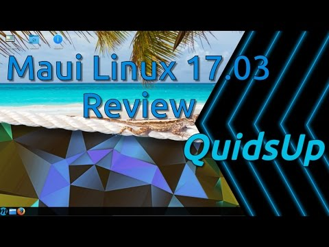 Maui Linux 17.03 Review - Great Style, Poor Choice of Apps