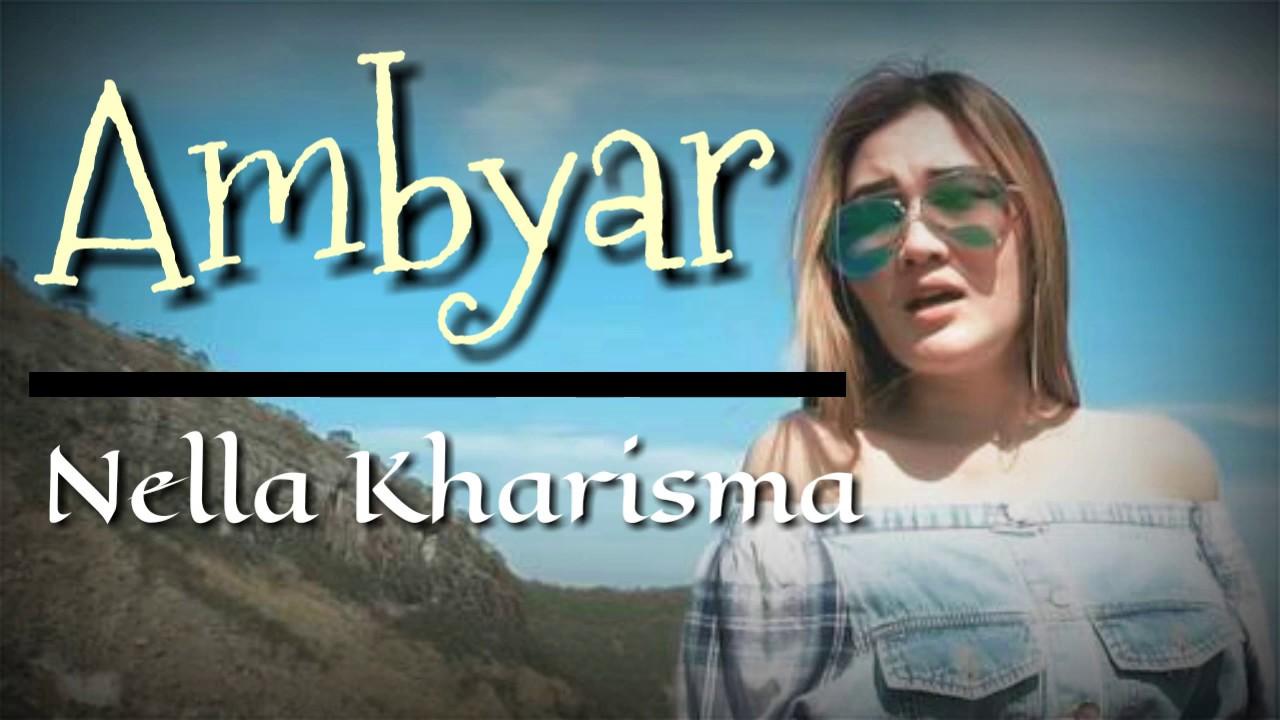 Ambyar Lirik Nella Kharisma Youtube