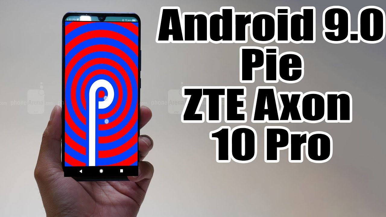 Install Android 9.0 Pie on ZTE Axon 10 Pro