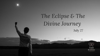 July 27: Eclipse and the Divine Journey