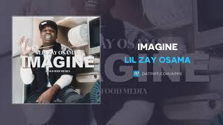 Lil Zay Osama - Imagine (AUDIO)