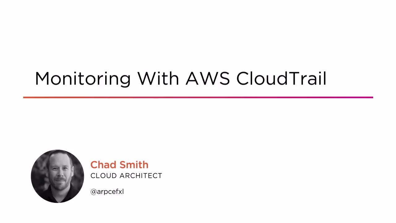 How To Monitor API Usage with AWS Cloudtrail   Pluralsight