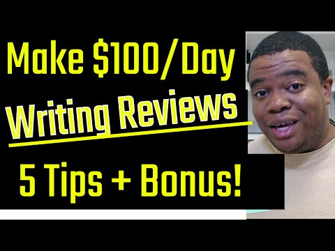 How To Make $100 A Day & Get Paid To Write Reviews (5 Actionable Tips)