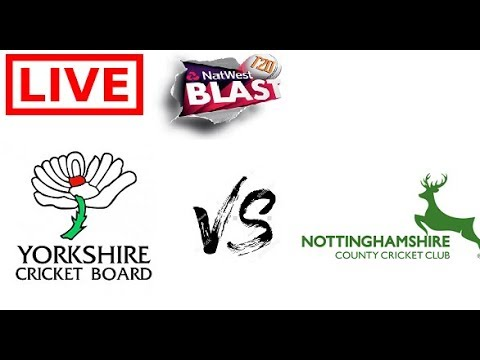 LIVE:NatWest T20 Blast, 2017 Nottinghamshire Vs Yorkshire, North Group - Live Cricket Score