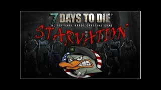 7 Days to Die - Starvation - Day 1 with Twisted Necro