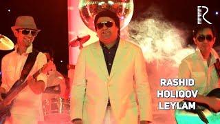 Rashid Holiqov - Leylam | Рашид Холиков - Лейлам