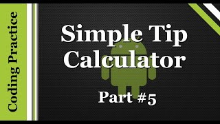 Android Programming: Creating A Tip Calculator (Part 5)