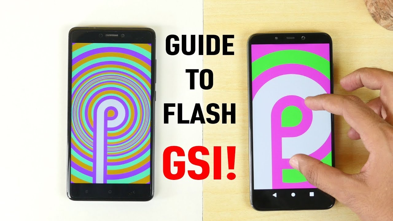 How to flash Android P GSI on any device! How to add Project treble support