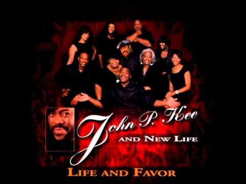 John P. Kee & New Life feat. Kirk Franklin & Fred Hammond-Life and Favor (Remix)
