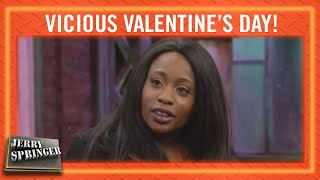 A Vicious Valentine's Day! | Jerry Springer
