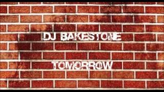 Dj Bakestone - Tomorrow (original Mix)